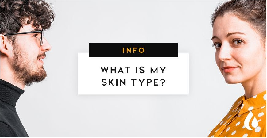 How to know your skin type?