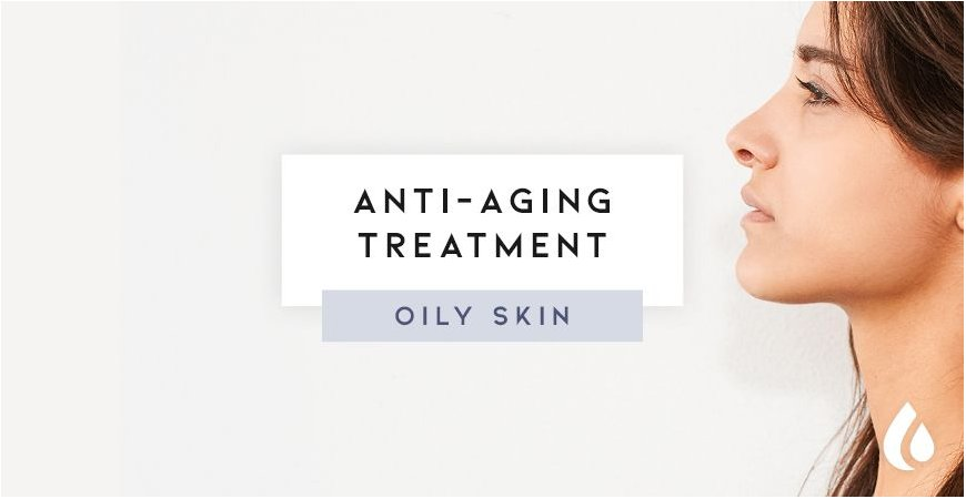 The best anti-aging moisturizer for oily skin